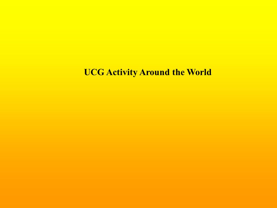 UCG Activity Around the World