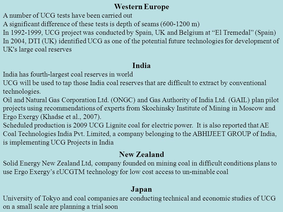 India India has fourth-largest coal reserves in world UCG will be used to tap those India coal reserves that are difficult to extract by conventional technologies.