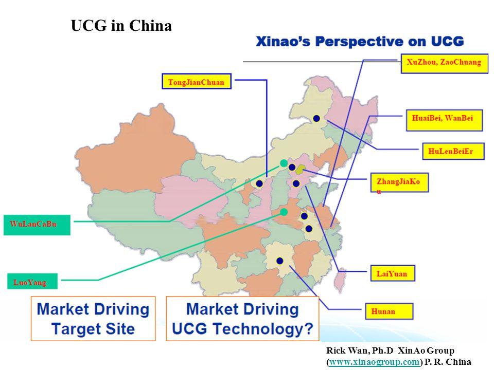 Rick Wan, Ph.D XinAo Group (www.xinaogroup.com) P. R. Chinawww.xinaogroup.com UCG in China