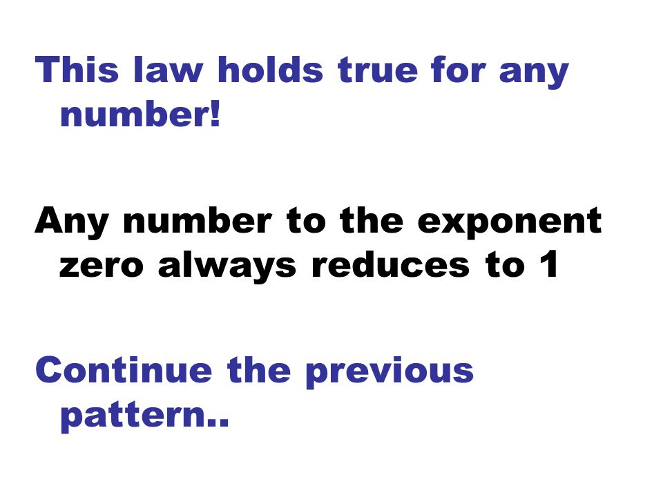 This law holds true for any number.