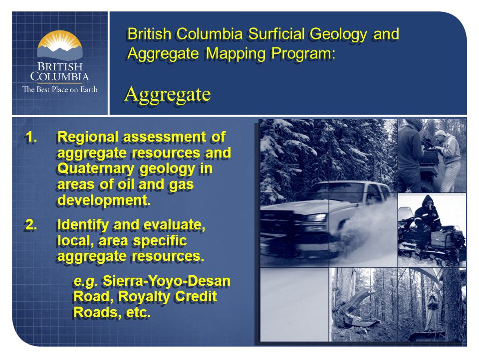 Aggregate British Columbia Surficial Geology and Aggregate Mapping Program: 1.Regional assessment of aggregate resources and Quaternary geology in areas of oil and gas development.