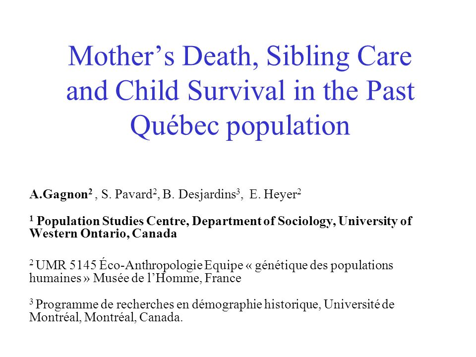 Rationale for this study Biodemography –Natural selection at different ages of life, and, in particular, the origins of menopause –Idea: Lost of maternal care (by maternal mortality) decreases the chances for survival of already borne children –In the curse of human evolution, selection for stopping reproduction (when it becomes too dangerous)