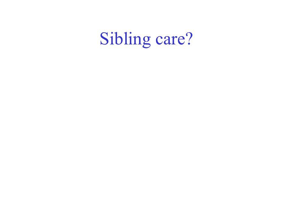 Sibling care?