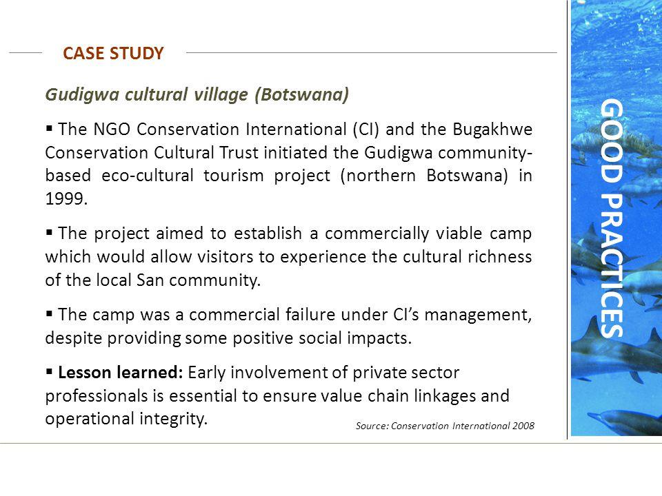 Gudigwa cultural village (Botswana)  The NGO Conservation International (CI) and the Bugakhwe Conservation Cultural Trust initiated the Gudigwa commu