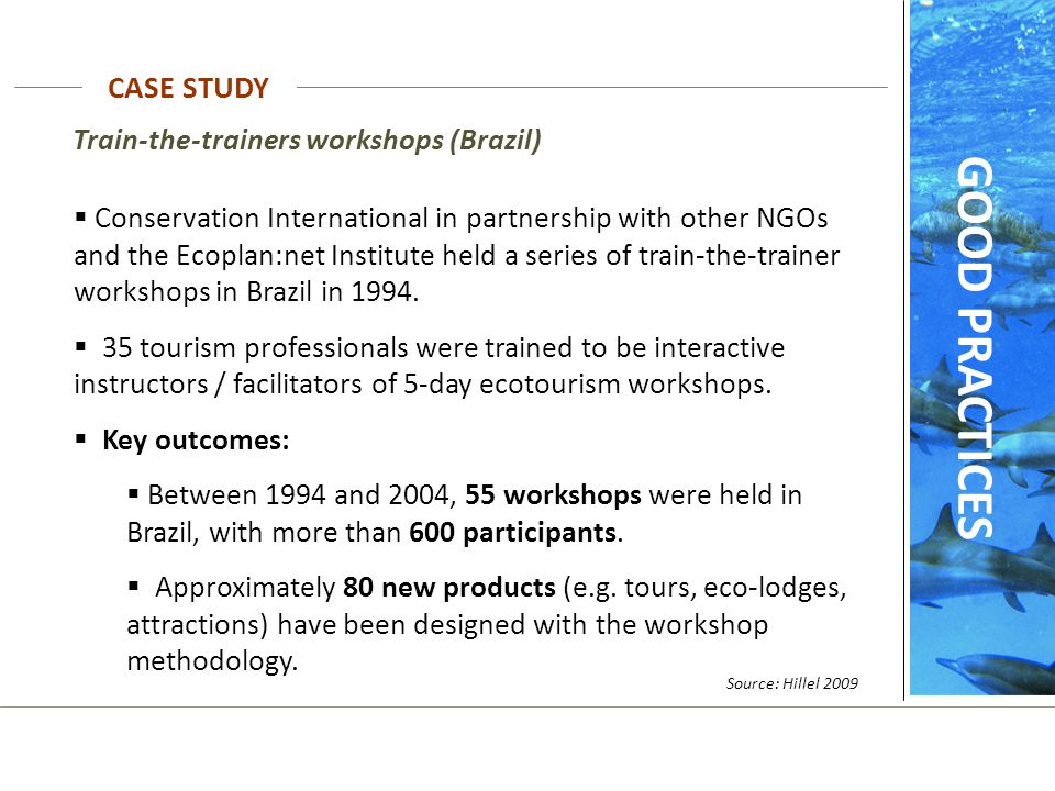 Train-the-trainers workshops (Brazil)  Conservation International in partnership with other NGOs and the Ecoplan:net Institute held a series of train