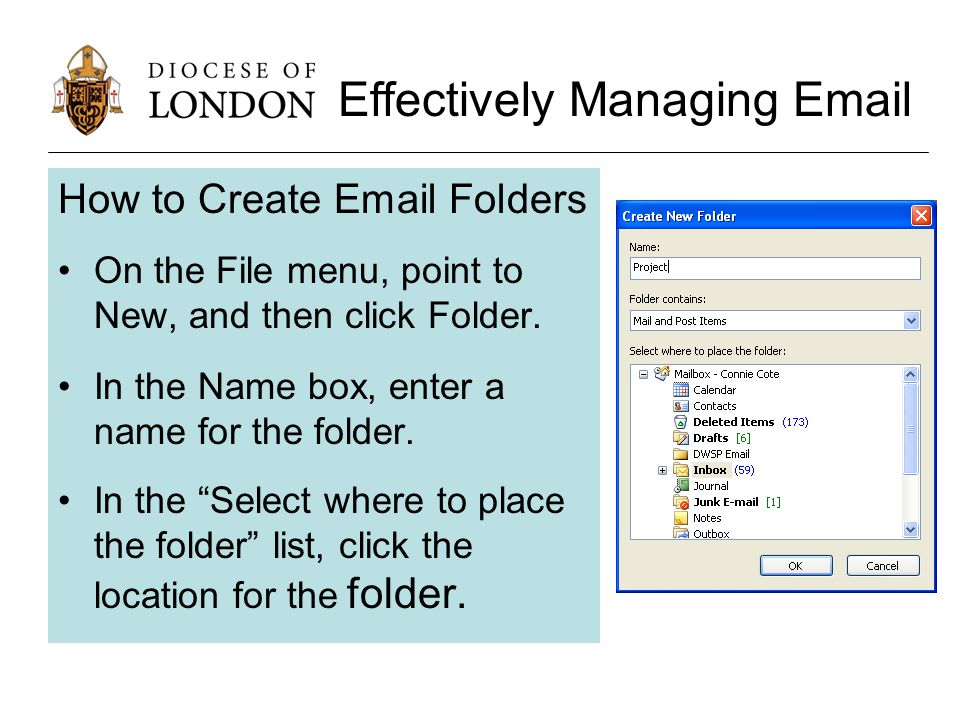 How to Create Email Folders On the File menu, point to New, and then click Folder.
