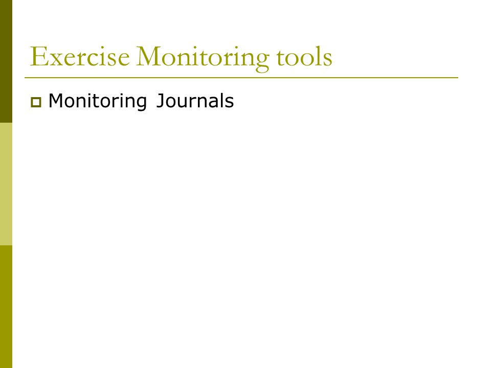 Exercise Monitoring tools  Monitoring Journals