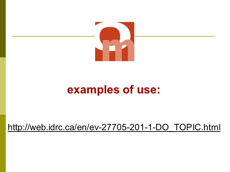 http://web.idrc.ca/en/ev-27705-201-1-DO_TOPIC.html examples of use: