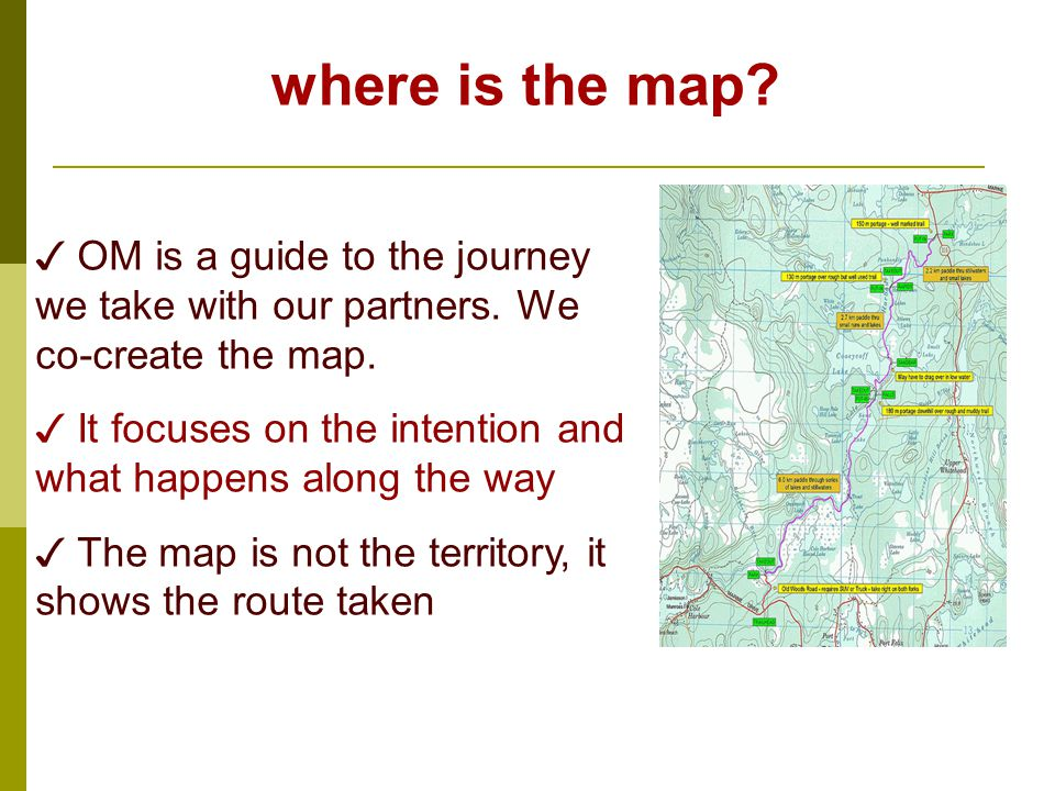 where is the map. ✓ OM is a guide to the journey we take with our partners.