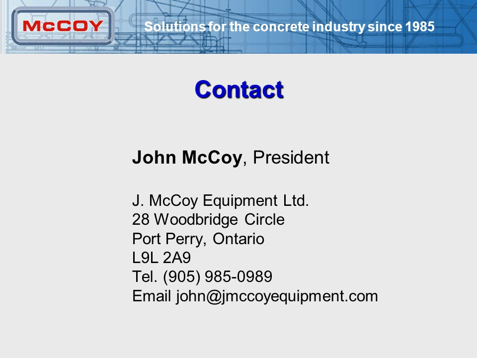 Solutions for the concrete industry since Contact John McCoy, President J.