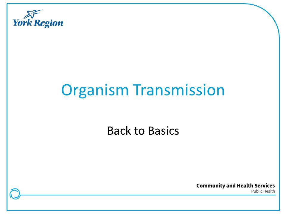 Organism Transmission Back to Basics