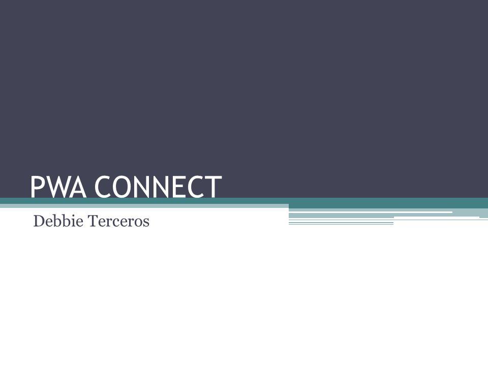 PWA CONNECT Debbie Terceros