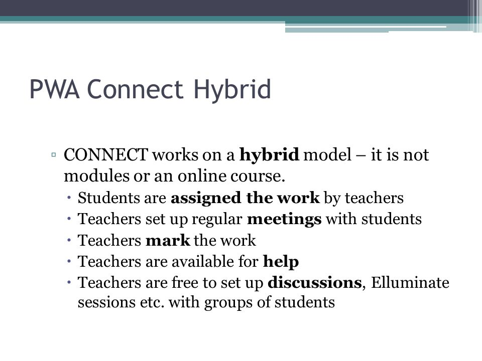 Final Comments PWA CONNECT Is designed to provide individual support to students based on their unique needs.