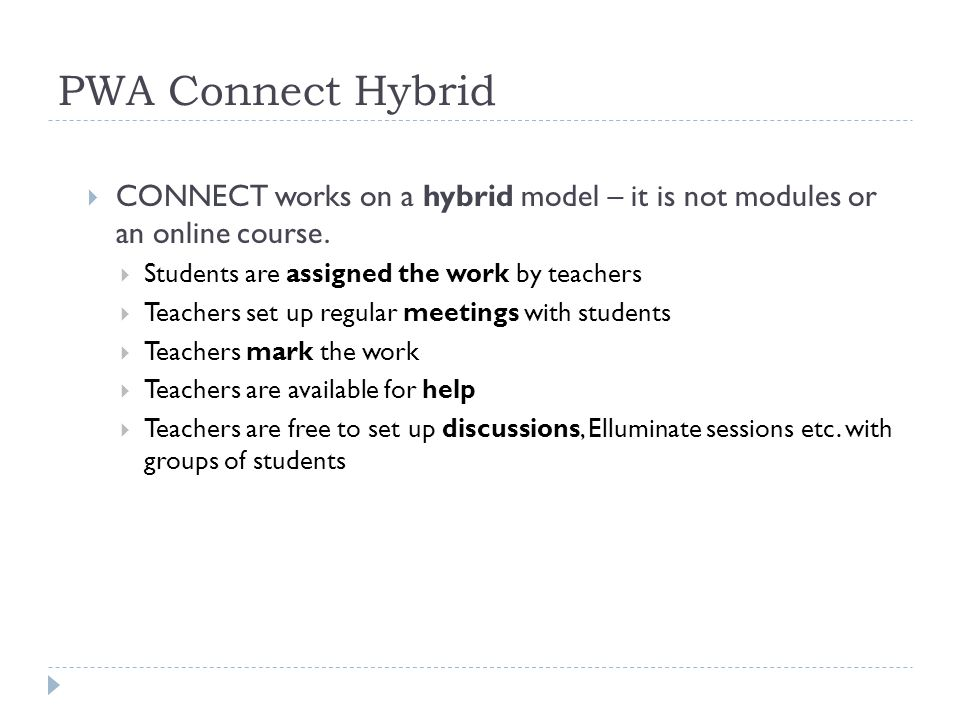 PWA Connect Hybrid  CONNECT works on a hybrid model – it is not modules or an online course.