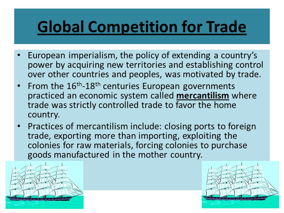 European imperialism, the policy of extending a country's power by acquiring new territories and establishing control over other countries and peoples, was motivated by trade.