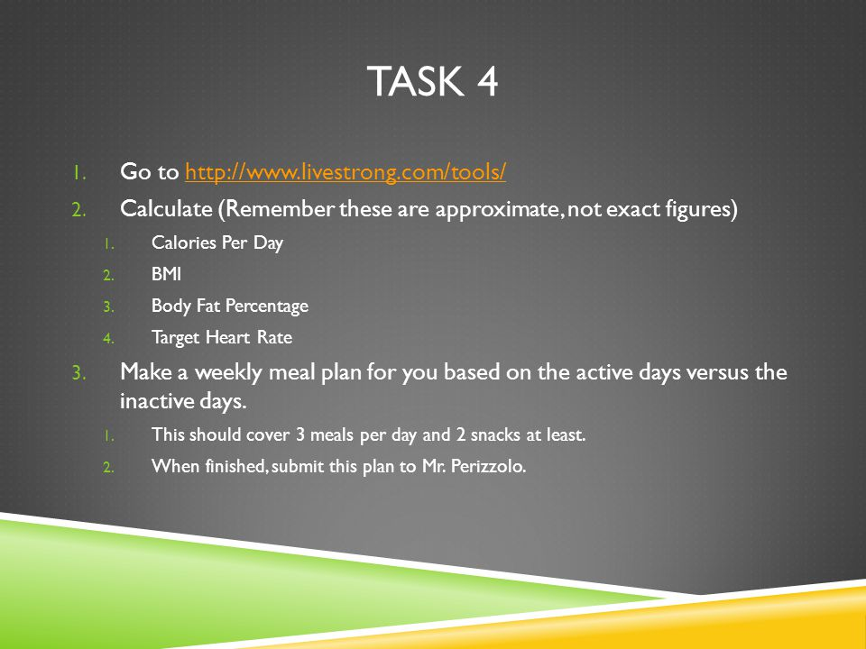 TASK 4 1. Go to http://www.livestrong.com/tools/http://www.livestrong.com/tools/ 2.