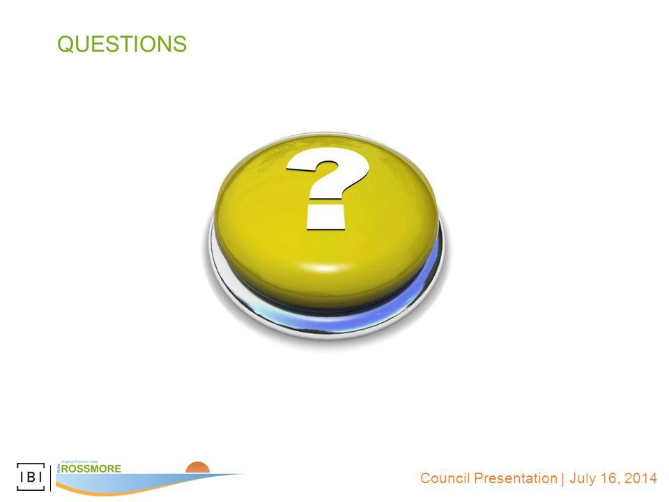 Council Presentation | July 16, 2014 QUESTIONS