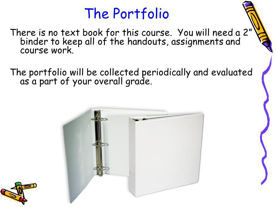 The Portfolio There is no text book for this course.