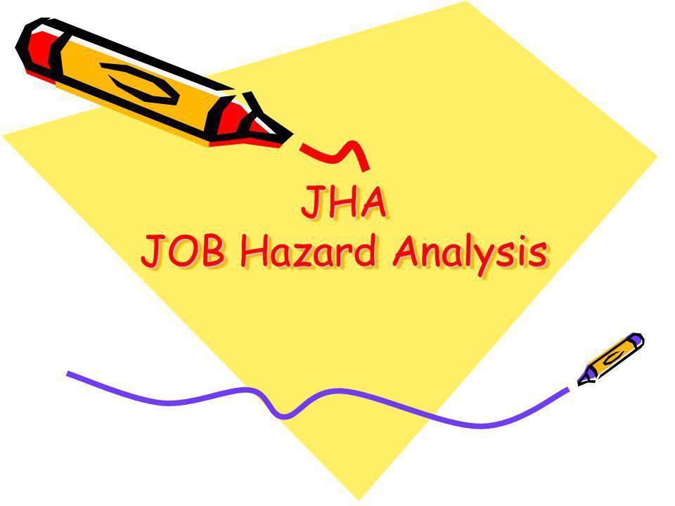 JHA JOB Hazard Analysis JHA JOB Hazard Analysis