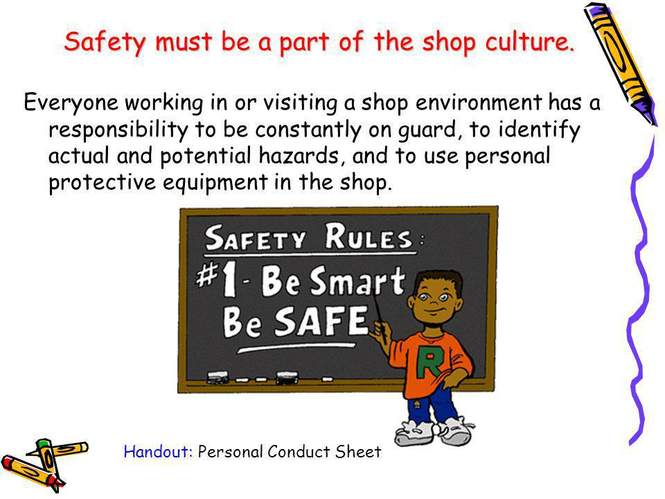 Safety must be a part of the shop culture.