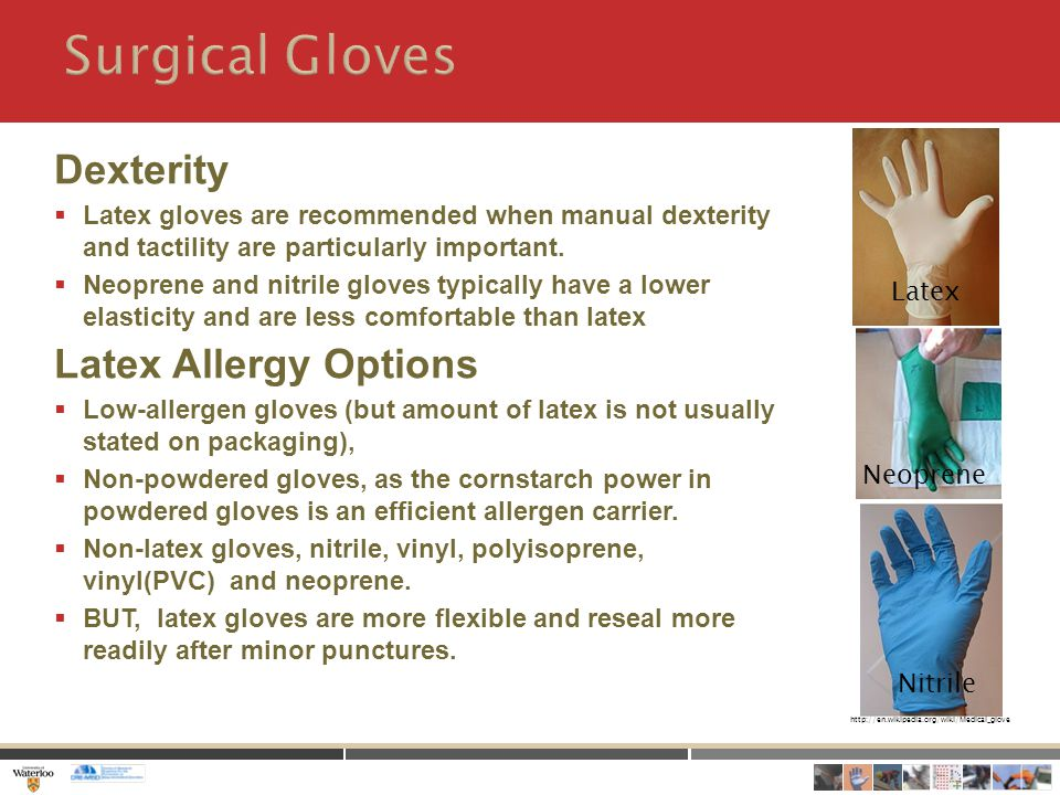 Dexterity  Latex gloves are recommended when manual dexterity and tactility are particularly important.
