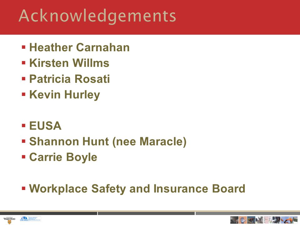  Heather Carnahan  Kirsten Willms  Patricia Rosati  Kevin Hurley  EUSA  Shannon Hunt (nee Maracle)  Carrie Boyle  Workplace Safety and Insurance Board