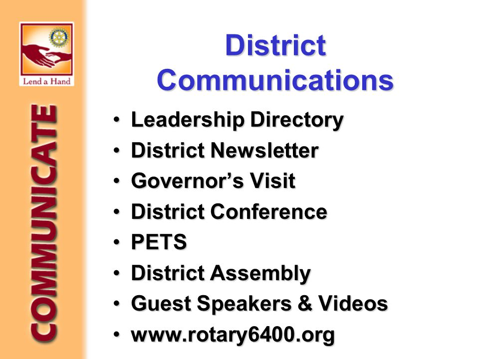 District Communications Leadership DirectoryLeadership Directory District NewsletterDistrict Newsletter Governor's VisitGovernor's Visit District ConferenceDistrict Conference PETSPETS District AssemblyDistrict Assembly Guest Speakers & VideosGuest Speakers & Videos