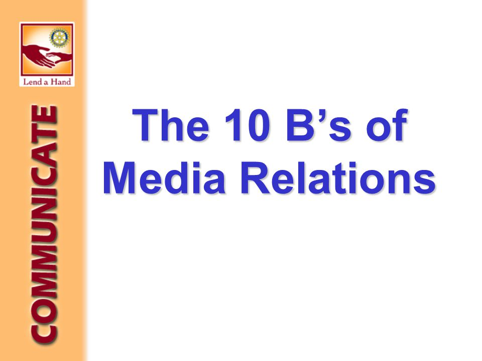 The 10 B's of Media Relations