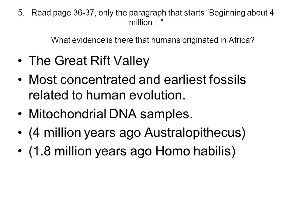 """5. Read page 36-37, only the paragraph that starts """"Beginning about 4 million…"""" What evidence is there that humans originated in Africa? The Great Rif"""