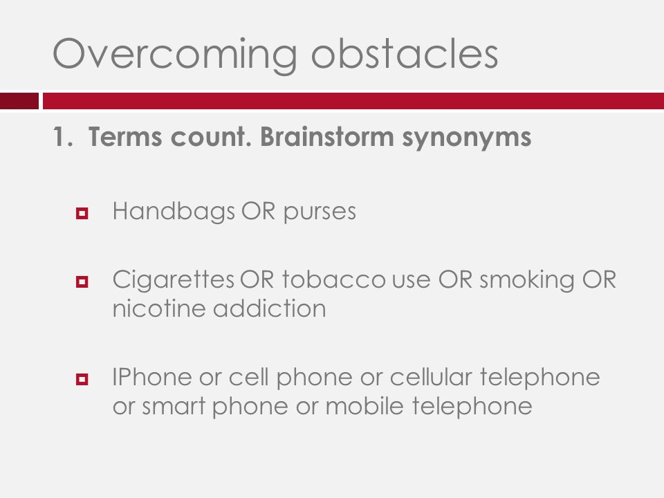 Overcoming obstacles 1. Terms count.