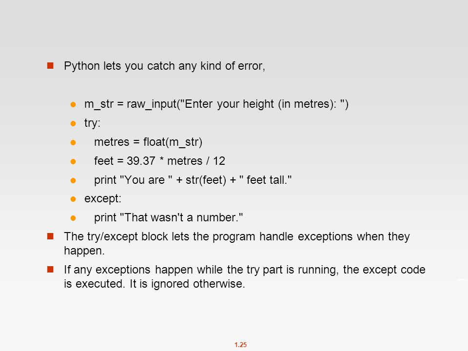 1.25 Python lets you catch any kind of error, m_str = raw_input(