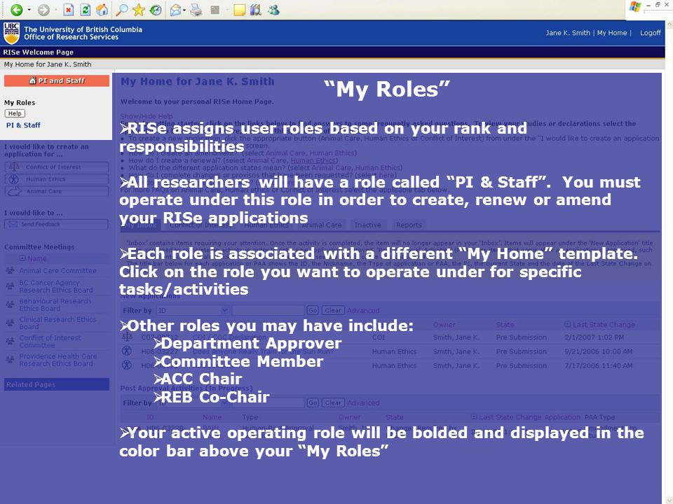 My Roles RRISe assigns user roles based on your rank and responsibilities AAll researchers will have a role called PI & Staff .