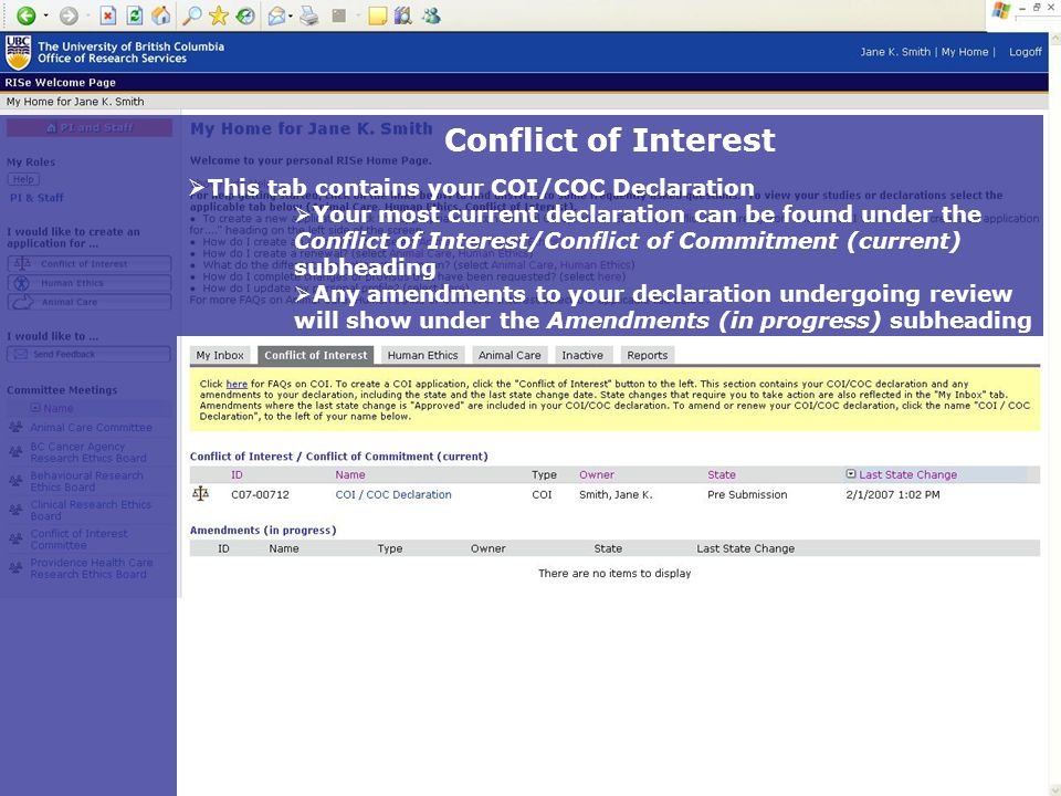 Conflict of Interest  T This tab contains your COI/COC Declaration  Your most current declaration can be found under the Conflict of Interest/Confl