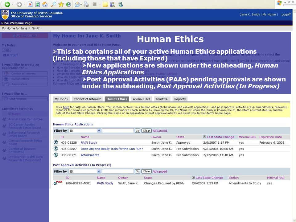 Human Ethics  This tab contains all of your active Human Ethics applications (including those that have Expired)  New applications are shown under the subheading, Human Ethics Applications  Post Approval Activities (PAAs) pending approvals are shown under the subheading, Post Approval Activities (In Progress)