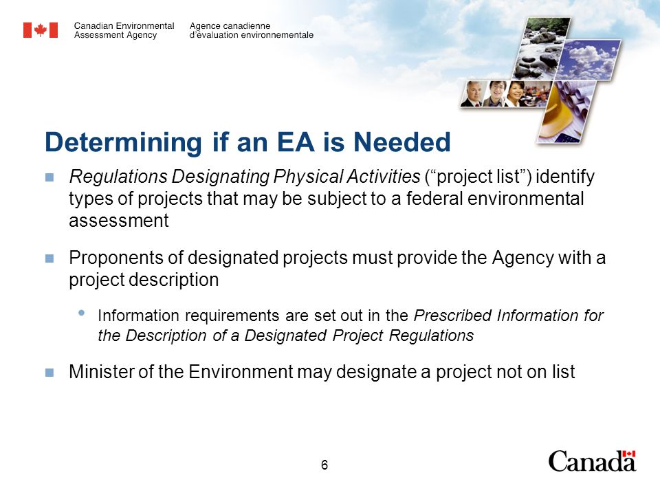 "6 Determining if an EA is Needed Regulations Designating Physical Activities (""project list"") identify types of projects that may be subject to a fede"