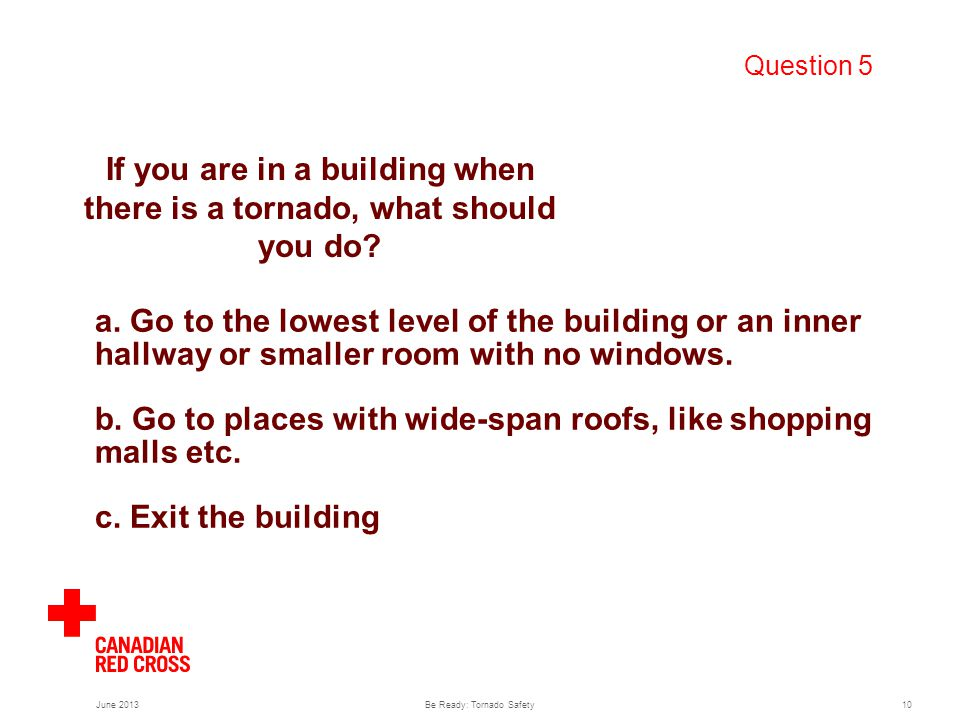 a. Go to the lowest level of the building or an inner hallway or smaller room with no windows.