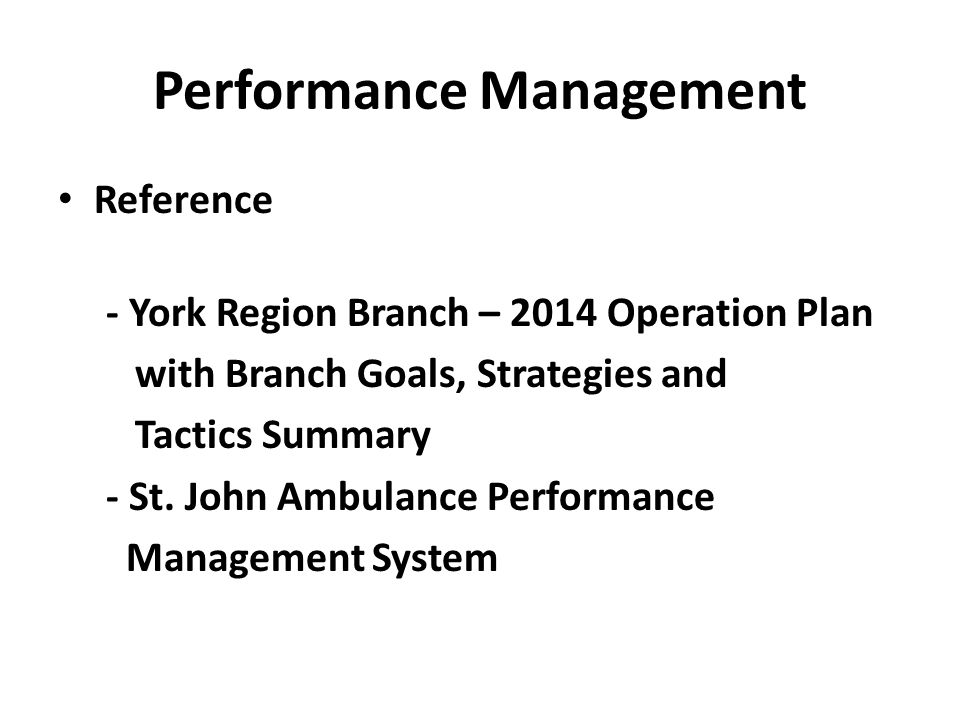 Performance Management Reference - York Region Branch – 2014 Operation Plan with Branch Goals, Strategies and Tactics Summary - St. John Ambulance Per
