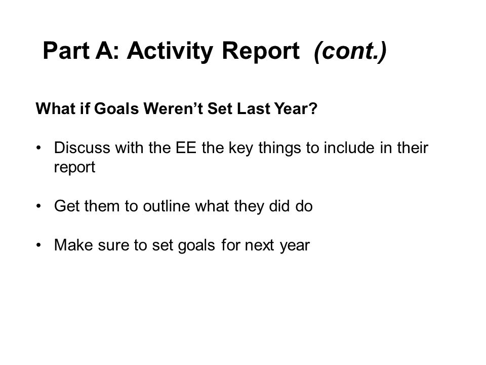 Part A: Activity Report (cont.) What if Goals Weren't Set Last Year.