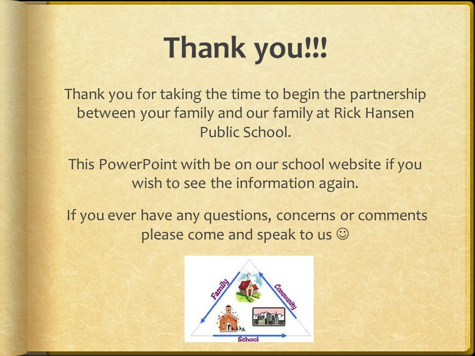 Thank you!!! Thank you for taking the time to begin the partnership between your family and our family at Rick Hansen Public School. This PowerPoint w