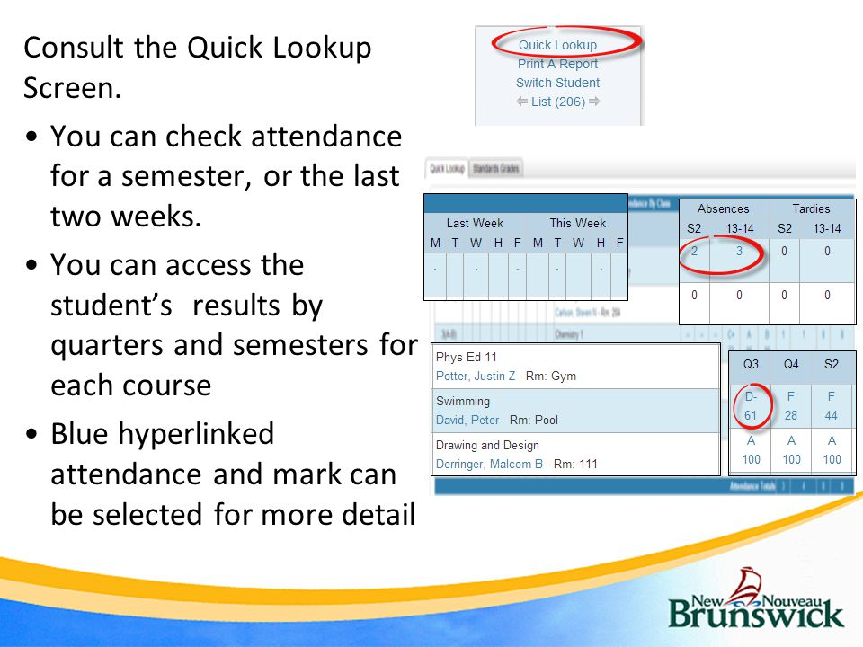 Consult the Quick Lookup Screen. You can check attendance for a semester, or the last two weeks.
