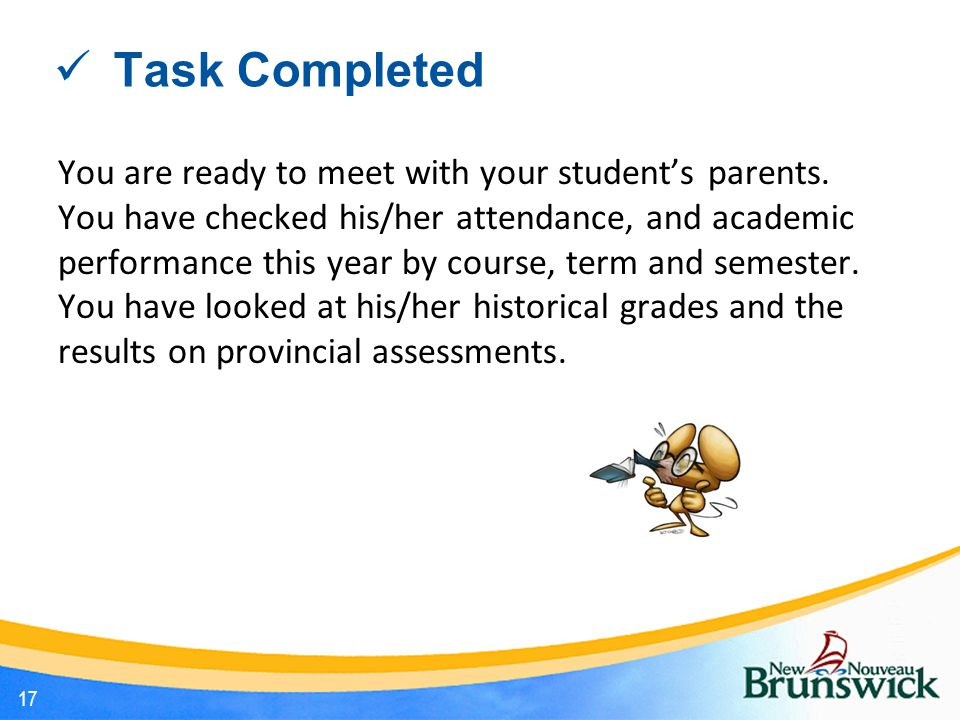 Task Completed You are ready to meet with your student's parents.