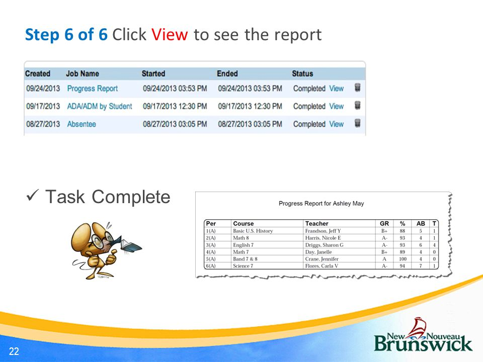 Step 6 of 6 Click View to see the report Task Complete 22