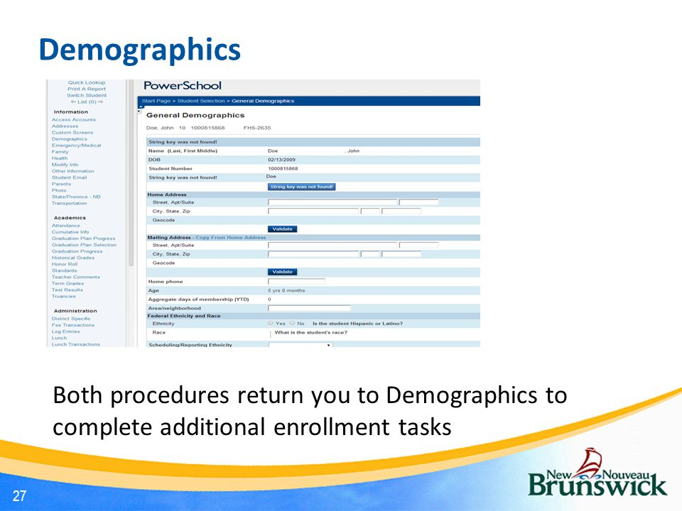 Demographics 27 Both procedures return you to Demographics to complete additional enrollment tasks