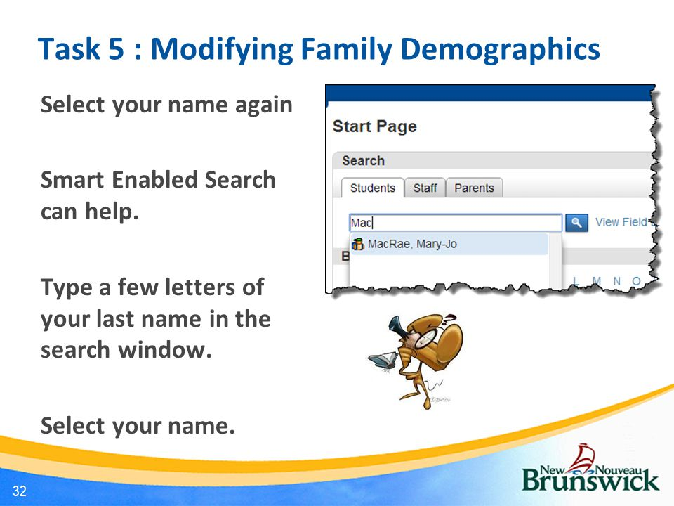 Task 5 : Modifying Family Demographics Select your name again Smart Enabled Search can help.