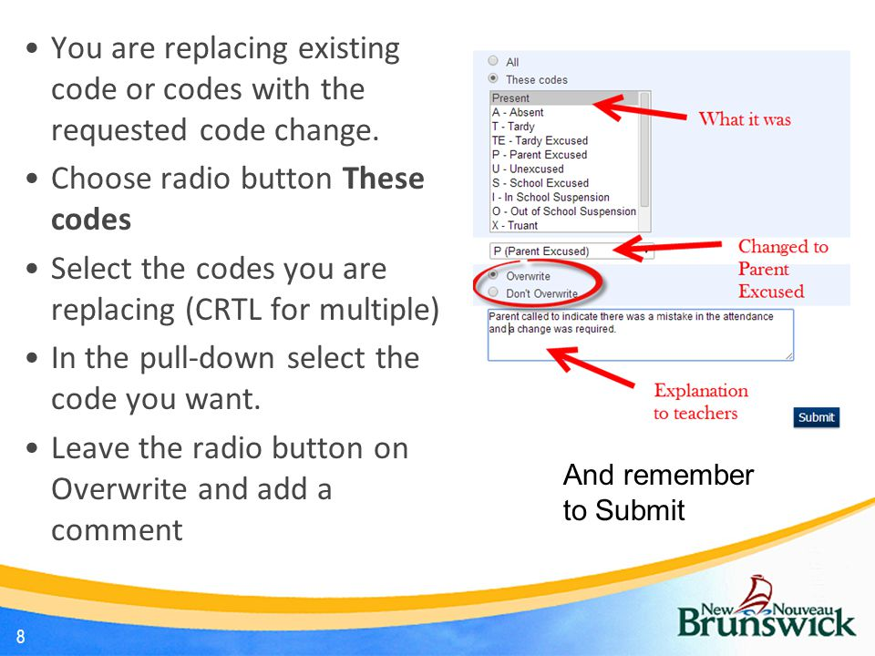 You are replacing existing code or codes with the requested code change.