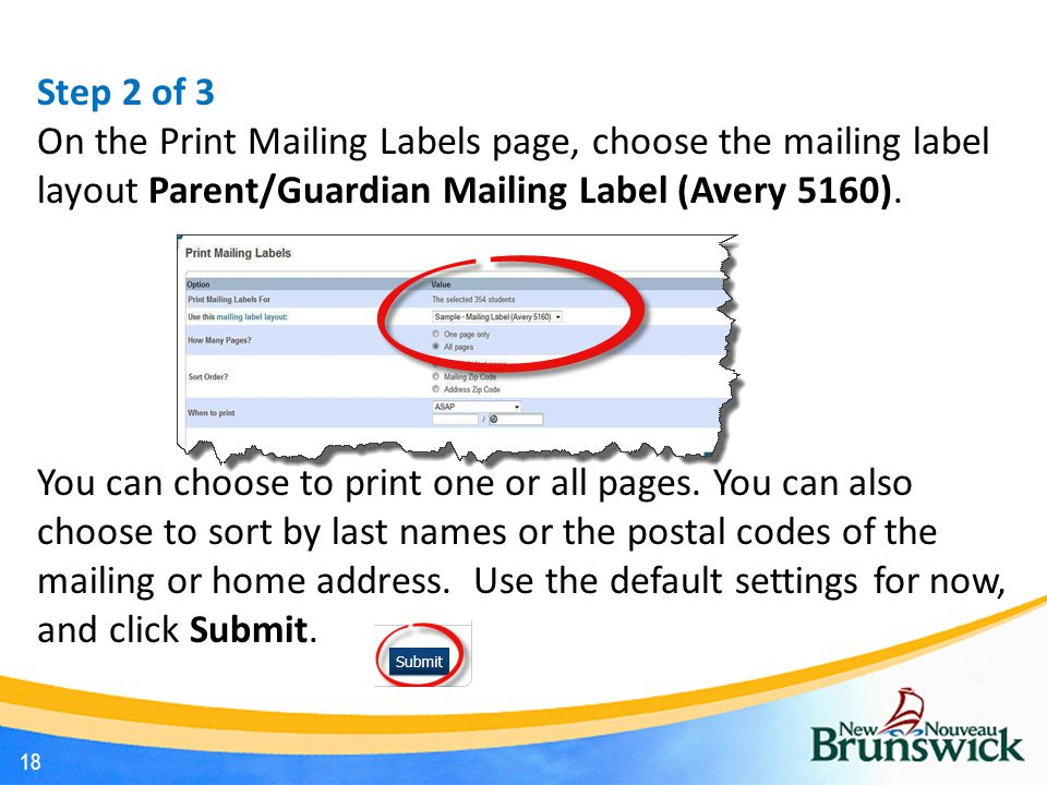 Step 2 of 3 On the Print Mailing Labels page, choose the mailing label layout Parent/Guardian Mailing Label (Avery 5160).