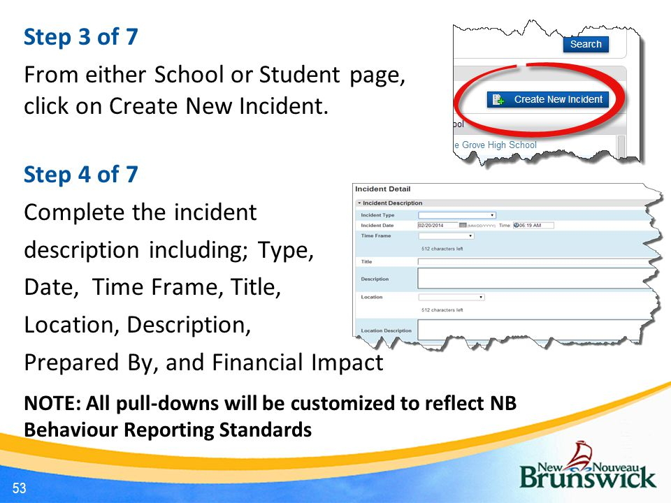 Step 3 of 7 From either School or Student page, click on Create New Incident.