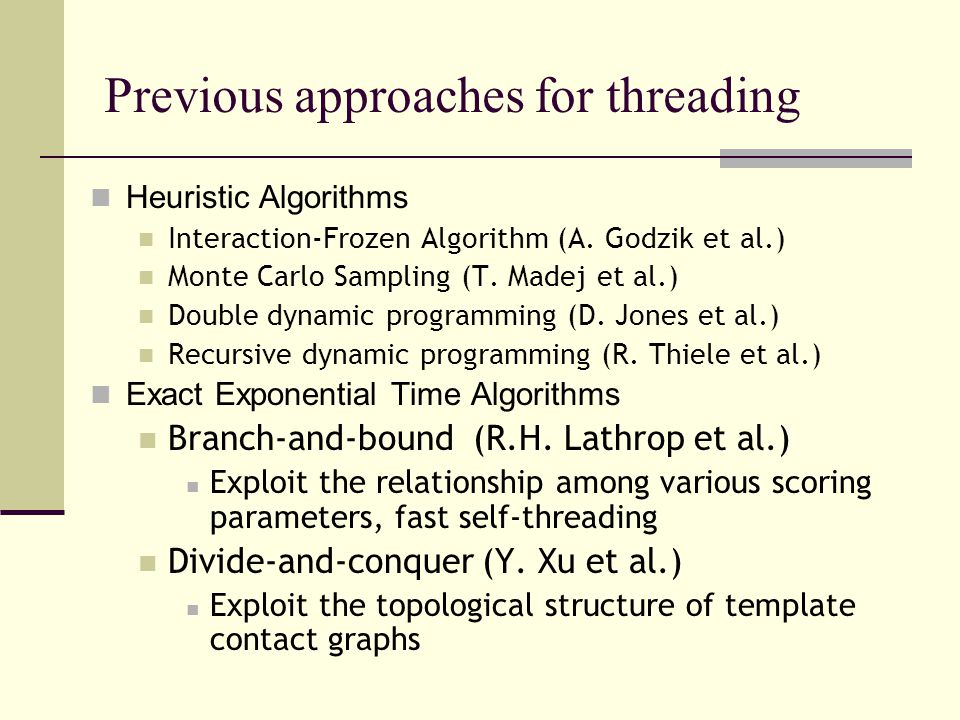 Previous approaches for threading Heuristic Algorithms Interaction-Frozen Algorithm (A.
