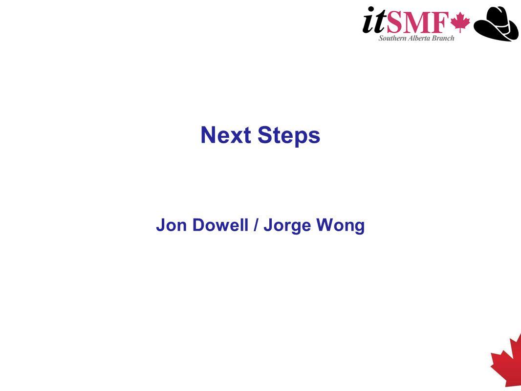 Next Steps Jon Dowell / Jorge Wong