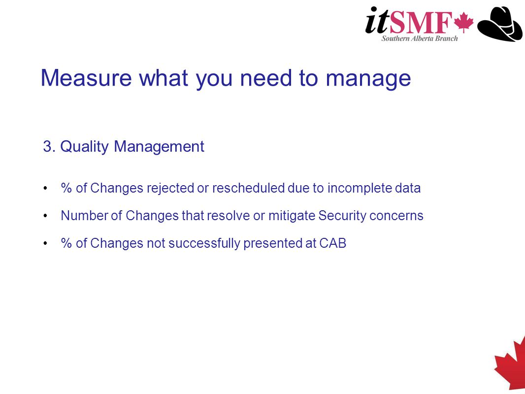 Measure what you need to manage 3.